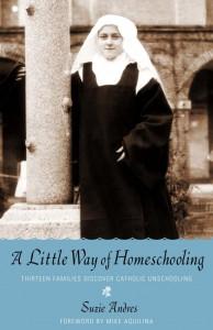 A Little Way of Homeschooling