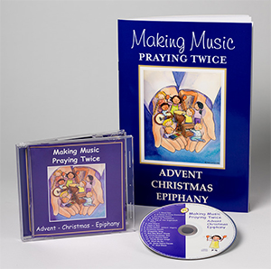Making Music Praying Twice Advent and Christmas