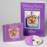 Making Music Praying Twice - Lent