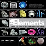 The Elements: A Visual Exploration of Every Known Atom