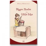 CHC Bigger Stories for Little Folks
