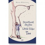 CHC Devotional Stories for Little Folks, Too
