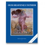 Faith and Life Series, Level 1: Our Heavenly Father