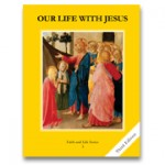 Faith and Life Series: Our Life with Jesus