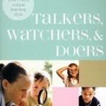 Book Review: Talkers, Watchers, and Doers: Unlocking Your Child's Unique Learning Style