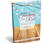 Teaching from Rest - A Homeschool Classic in the Making