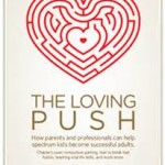 The Loving Push: How Parents and Professionals Can Help Spectrum Kids
