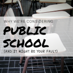 "The ""S"" Word: Why We're Considering Public High School (And It Might Be Your Fault)"