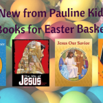 New Catholic Kid's Books for Easter Baskets