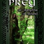 The King's Prey: St. Dymphna of Ireland