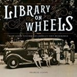 Learn about Innovative Librarian who Created First Bookmobile