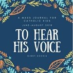 To Hear His Voice - New Mass Journal for Children