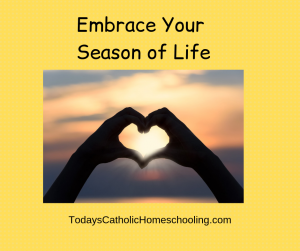 Embrace Your Season of Life