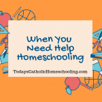 When You Need Help Homeschooling