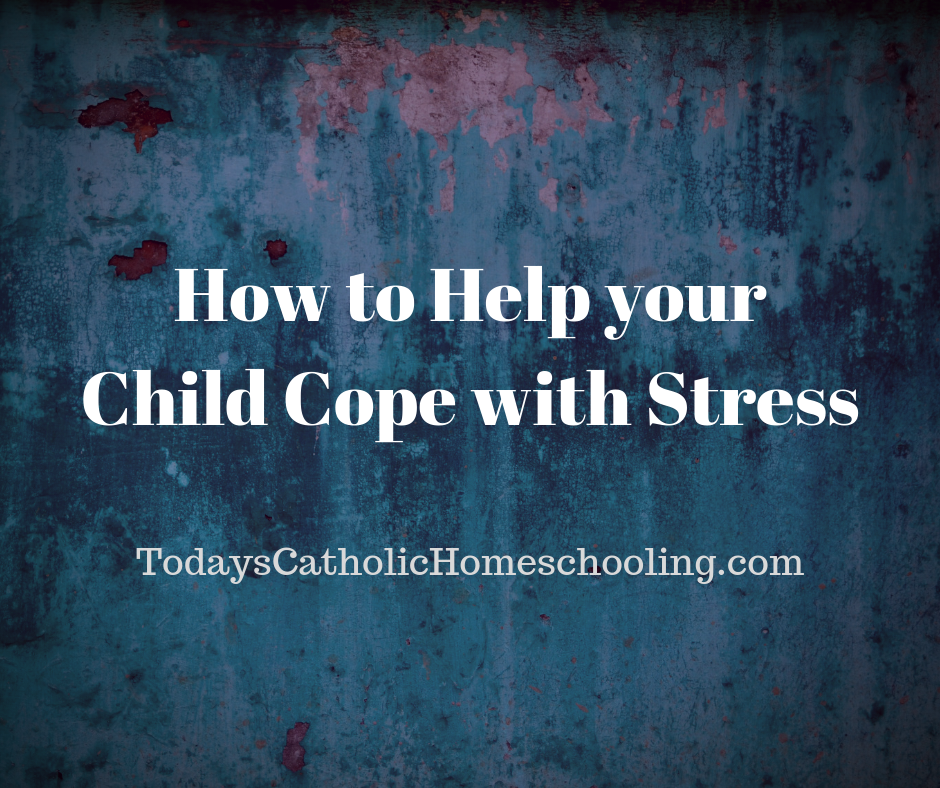 How to Help your Child Cope with Stress