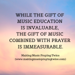 The Gift of Music Combined with Prayer