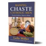How to Raise Chaste Catholic Men