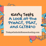 Early Tests -  A Look at the PreACT, PSAT, and CLT8&10