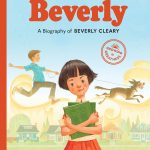 New Picture Book Bio of Beverly Cleary