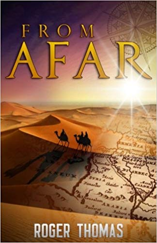 From Afar by Roger Thomas is a fascinating fictional look at The Three Wise Men #Catholicfiction #Christmas #Fiction