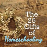 The 25 Gifts of Homeschooling