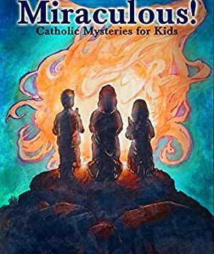 Miraculous - Catholic Mysteries for Kids